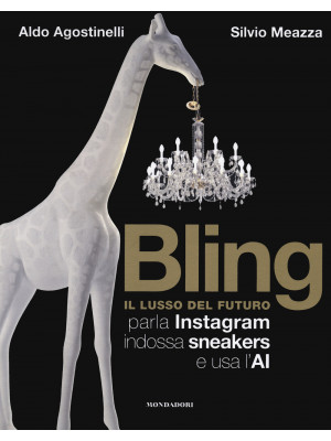 Bling. Il lusso del futuro. Parla Instagram, indossa sneakers e usa l'AI
