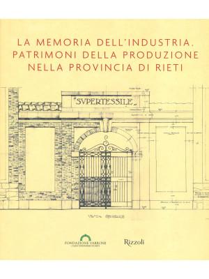 La memoria dell'industria. Patrimoni della produzione nella provincia di Rieti