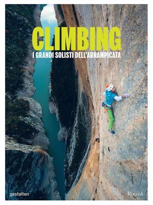 Climbing. I grandi solisti dell'arrampicata. Ediz. illustrata