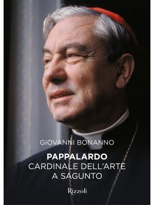 Pappalardo. Cardinale dell'arte a Sagunto