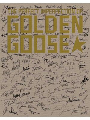 The perfect imperfection of Golden Goose. Ediz. illustrata