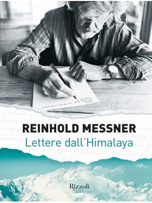 Lettere dall'Himalaya. Ediz. illustrata