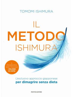 Il metodo Ishimura. L'esclusivo approccio giapponese per dimagrire senza dieta