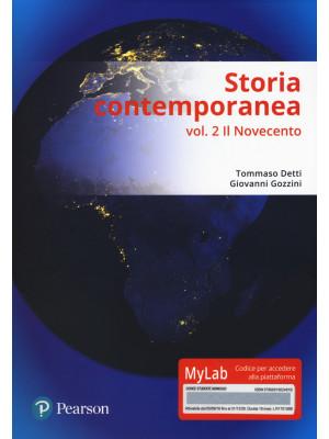 Storia contemporanea. Ediz. MyLab. Con aggiornamento online. Vol. 2: Il Novecento