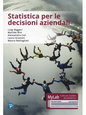 Statistica per le decisioni aziendali. Ediz. mylab. Con eText. Con aggiornamento online