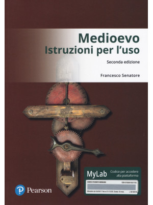 Medioevo: istruzioni per l'uso. Ediz. Mylab. Con Contenuto digitale per download e accesso on line