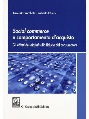 Social commerce e comportamento d'acquisto. Gli effetti del digital sulla fiducia del consumatore
