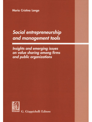 Social entrepreneurship and management tools. Insights and emerging issues on value sharing among firms and public organizations