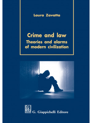 Crime and law. Theorie and alarms of modern civilization