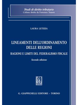 Lineamenti dell'ordinamento delle Regioni. Ragioni e limiti del federalismo fiscale