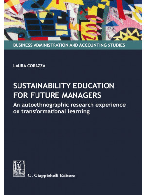 Sustainability education for future managers. An autoethnographic research experience on transformational learning