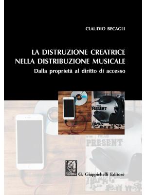 La distruzione creatrice nella distribuzione musicale. Dalla proprietà al diritto di accesso