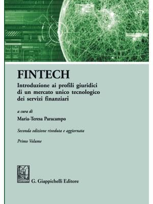 FinTech. Introduzione ai profili giuridici di un mercato unico tecnologico dei servizi finanziari. Vol. 1