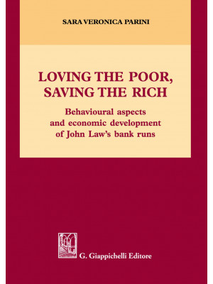 Loving the poor, saving the rich. Behavioural aspects and economic development of Jonh Law's bank runs