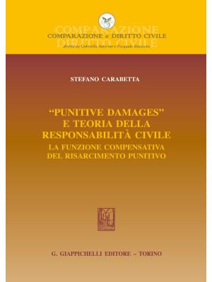 «Punitive damages» e teoria della responsabilità civile. La funzione compensativa del risarcimento punitivo