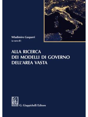 Alla ricerca dei modelli di governo dell'area vasta