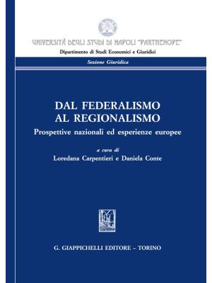 Dal federalismo al regionalismo. Prospettive nazionali ed esperienze europee