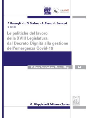 Le politiche del lavoro della XVIII Legislatura: dal Decreto Dignità alla gestione dell'emergenza Covid-19