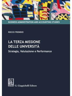 La terza missione delle Università. Strategia, valutazione e performance