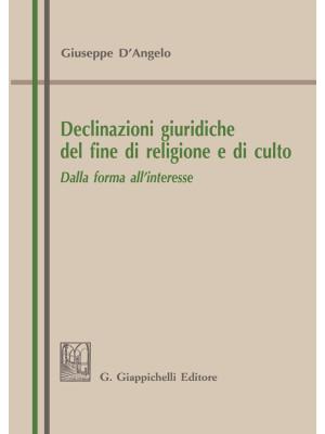 Declinazioni giuridiche del fine di religione e di culto. Dalla forma all'interesse