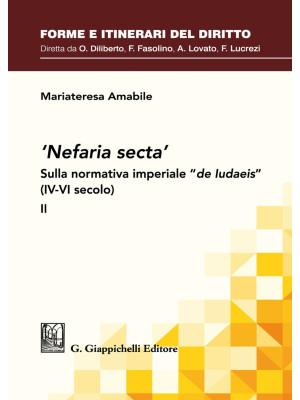 «Nefaria secta». Sulla normativa imperiale «de Iudaeis» (IV-VI secolo). Vol. 2