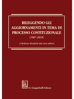 Rileggendo gli aggiornamenti in tema di processo costituzionale (1987-2019)