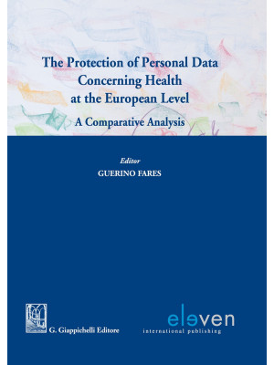 The protection of personal data concerning health at the European level. A comparative analysis