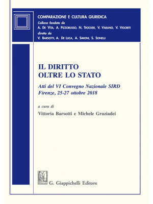 Il diritto oltre lo Stato. Atti del VI Convegno nazionale SIRD (Firenze, 25-27 ottobre 2018)