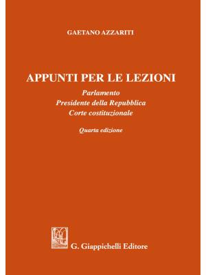 Appunti per le lezioni. Parlamento. Presidente della Repubblica. Corte costituzionale