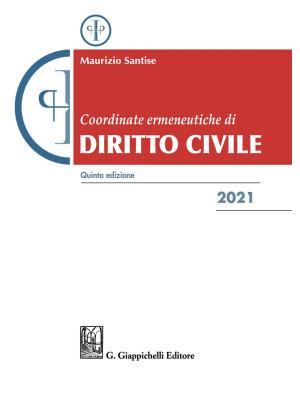 Coordinate ermeneutiche di diritto civile 2021