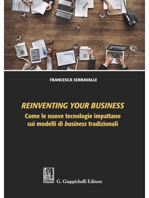 Reinventing your business. Come le nuove tecnologie impattano sui modelli di business tradizionali