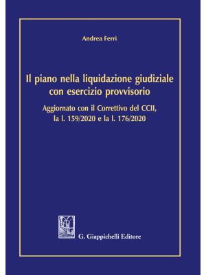 Il piano nella liquidazione giudiziale con esercizio provvisorio. Aggiornato con il Correttivo del CCII, la l. 159/2020 e l. 176/2020
