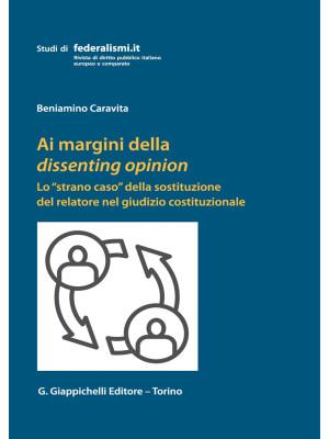Ai margini della dissenting opinion. Lo «strano caso» della sostituzione del relatore nel giudizio costituzionale