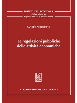 Le regolazioni pubbliche delle attività economiche