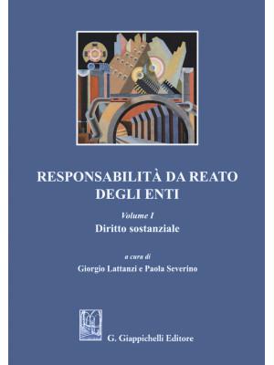 Responsabilità da reato degli enti. Vol. 1: Diritto sostanziale