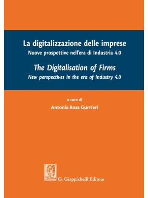 La digitalizzazione delle imprese. Nuove prospettive nell'era di Industria 4.0. Ediz. italiana e inglese