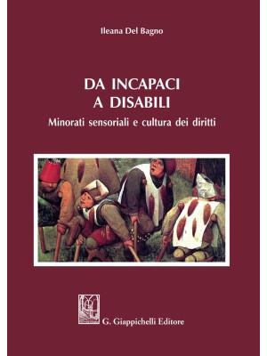 Da incapaci a disabili. Minorati sensoriali e cultura dei diritti