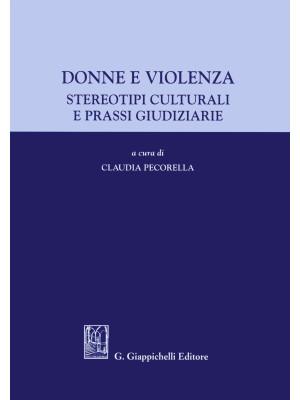 Donne e violenza. Stereotipi culturali e prassi giudiziarie