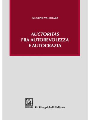 «Auctoritas» fra autorevolezza e autocrazia