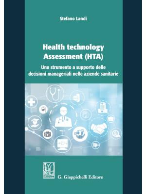 Health technology Assessment (HTA). Uno strumento a supporto delle decisioni manageriali nelle aziende sanitarie
