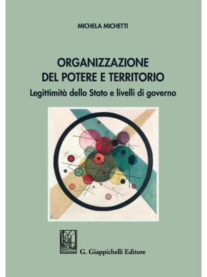 Organizzazione del potere e territorio. Legittimità dello Stato e livelli di governo