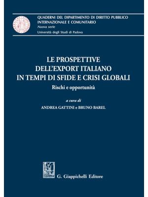 Le prospettive dell'export italiano in tempi di sfide e crisi globali. Rischi e opportunità
