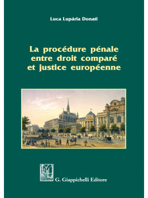 La procédure pénale entre droit comparé et justice européenne