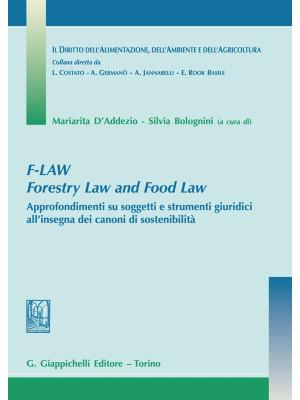 F-Law. Forestry Law and Food Law. Approfondimenti su soggetti e strumenti giuridici all'insegna dei canoni di sostenibilità