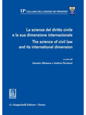 La scienza del diritto civile e la sua dimensione internazionale. Ediz. italiana e inglese
