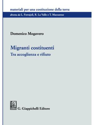 Migranti costituenti. Tra accoglienza e rifiuto