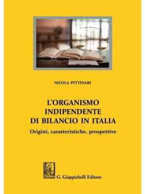 L'organismo indipendente di bilancio in Italia. Origini, caratteristiche, prospettive