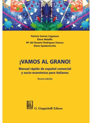 ¡Vamos al grano! Manual rápido de español comercial y socio-económico para italianos