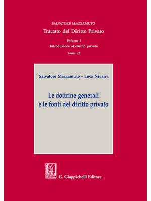 Trattato del diritto privato. Vol. 1/2: Le dottrine generali e le fonti del diritto privato
