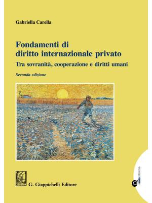 Fondamenti di diritto internazionale privato. Tra sovranità, cooperazione e diritti umani